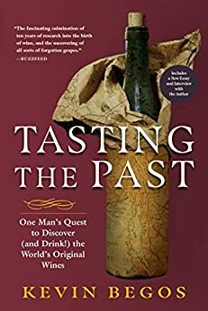 """""""Tasting the Past: One Man's Quest to Discover (and Drink!) the World's Original Wines (English Edition)"""",作者:[Kevin Begos]"""