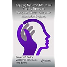 Applying Systemic-Structural Activity Theory to Design of Human-Computer Interaction Systems (Ergonomics Design & Mgmt. Theory & Applications) (English Edition)