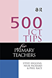 500 ICT Tips for Primary Teachers (500 Tips) (English Editio…