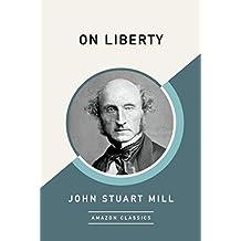 On Liberty (AmazonClassics Edition) (English Edition)