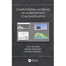 Computational Modeling of Underground Coal Gasification (English Edition)
