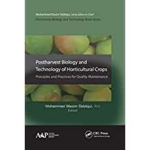 Postharvest Biology and Technology of Horticultural Crops: Principles and Practices for Quality Maintenance (English Edition)