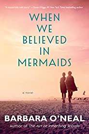 When We Believed in Mermaids: A Novel (English Edition)