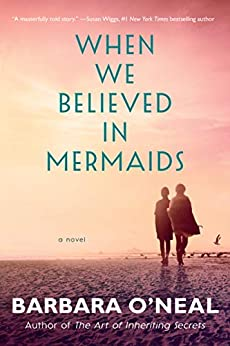 """When We Believed in Mermaids: A Novel (English Edition)"",作者:[Barbara O'Neal]"