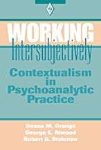 Working Intersubjectively: Contextualism in Psychoanalytic Practice (Psychoanalytic Inquiry Book Series 17) (English Edition)