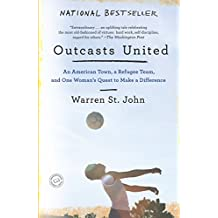 Outcasts United: An American Town, a Refugee Team, and One Woman's Quest to Make a Difference (English Edition)