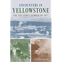 Encounters in Yellowstone: The Nez Perce Summer of 1877 (English Edition)