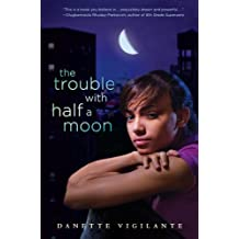The Trouble with Half a Moon (English Edition)