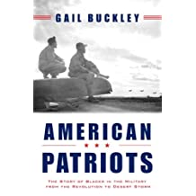 American Patriots: The Story of Blacks in the Military from the Revolution to Desert Storm (English Edition)