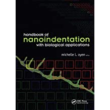 Handbook of Nanoindentation: With Biological Applications (English Edition)