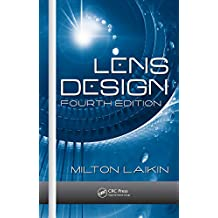 Lens Design (Optical Science and Engineering Book 121) (English Edition)