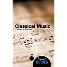 Classical Music: A Beginner's Guide (Beginner's Guides) (English Edition)