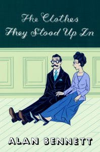 """""""The Clothes They Stood Up In (English Edition)"""",作者:[Alan Bennett]"""