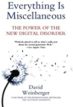 Everything Is Miscellaneous: The Power of the New Digital Disorder (English Edition)