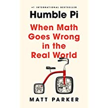 Humble Pi: When Math Goes Wrong in the Real World (English Edition)