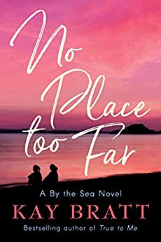 """No Place Too Far (A By the Sea Novel Book 2) (English Edition)"",作者:[Kay Bratt]"