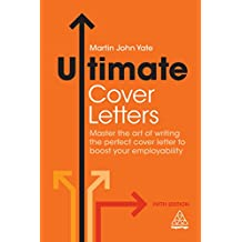 Ultimate Cover Letters: Master the Art of Writing the Perfect Cover Letter to Boost Your Employability (Ultimate Series) (English Edition)