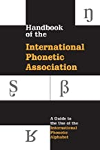 Handbook of the International Phonetic Association: A Guide to the Use of the International Phonetic Alphabet (English Edi...