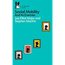 Social Mobility: And Its Enemies (Pelican Books) (English Edition)