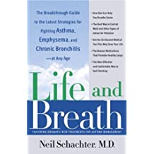 Life and Breath: The Breakthrough Guide to the Latest Strategies for Fighting Asthma and Other Re spiratory Problems -- At Any Age (English Edition)