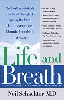 """Life and Breath: The Breakthrough Guide to the Latest Strategies for Fighting Asthma and Other Re spiratory Problems -- At Any Age (English Edition)"",作者:[Neil Schachter]"