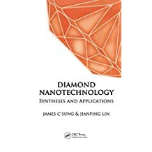Diamond Nanotechnology: Synthesis and Applications (English Edition)