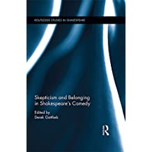 Skepticism and Belonging in Shakespeare's Comedy (Routledge Studies in Shakespeare) (English Edition)