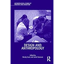 Design and Anthropology (Anthropological Studies of Creativity and Perception) (English Edition)
