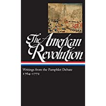 The American Revolution: Writings from the Pamphlet Debate Vol. 1 1764-1772 (LOA #265) (Library of America: The American Revolution Collection) (English Edition)