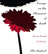 Essays on the Pleasures of Death: From Freud to Lacan (English Edition)