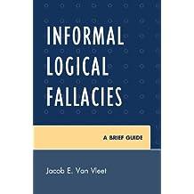 Informal Logical Fallacies: A Brief Guide (English Edition)