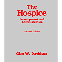 The Hospice: Development and Administration (Death Education…