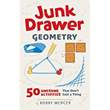 Junk Drawer Geometry: 50 Awesome Activities That Don't Cost a Thing (Junk Drawer Science) (English Edition)