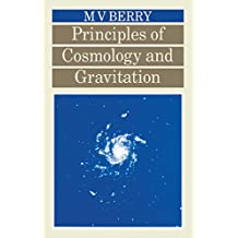 Principles of Cosmology and Gravitation (English Edition)