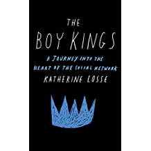 The Boy Kings: A Journey into the Heart of the Social Network (English Edition)