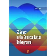 50 Years in the Semiconductor Underground (English Edition)