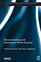 Decision-making and Radioactive Waste Disposal (Routledge Studies in Waste Management and Policy) (English Edition)