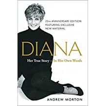 Diana: Her True Story in Her Own Words (English Edition)