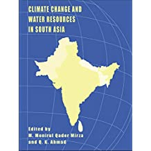 Climate Change and Water Resources in South Asia (English Edition)