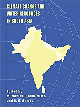 """""""Climate Change and Water Resources in South Asia (English Edition)"""",作者:[M. Monirul Qader Mirza, Q.K Ahmad]"""