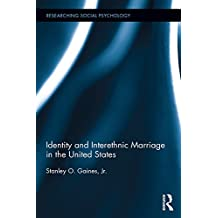 Identity and Interethnic Marriage in the United States (Researching Social Psychology Book 7) (English Edition)