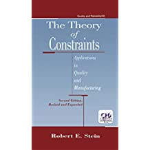 The Theory of Constraints: Applications in Quality Manufacturing, Second Edition (Quality and Reliability Book 50) (English Edition)