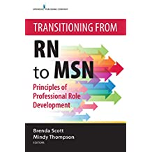 Transitioning from RN to MSN: Principles of Professional Role Development (English Edition)