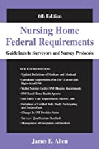 Nursing Home Federal Requirements: Guidelines to Surveyors and Survey Protocols, 6th Edition (English Edition)