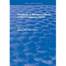 CRC Handbook of Biological Effects of Electromagnetic Fields (English Edition)