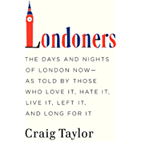 Londoners: The Days and Nights of London Now--As Told by Tho…