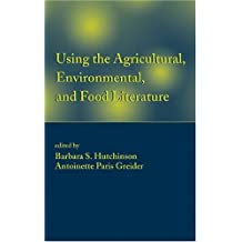 Using The Agricultural, Environmental And Food Literature (Books in Library & Information Science Book 61) (English Edition)