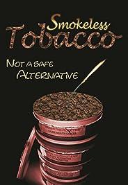 Smokeless Tobacco: Not a Safe Alternative (Tobacco: The Deadly Drug) (English Edition)