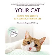 Your Cat: Simple New Secrets to a Longer, Stronger Life (English Edition)