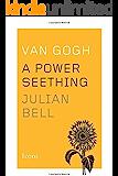 Van Gogh: A Power Seething (Icons) (English Edition)